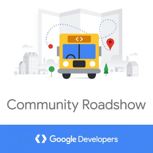 Google Developers Community Roadshow