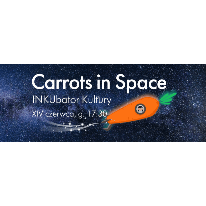 Geek Girls Carrots Szczecin #26 – Carrots in Space!