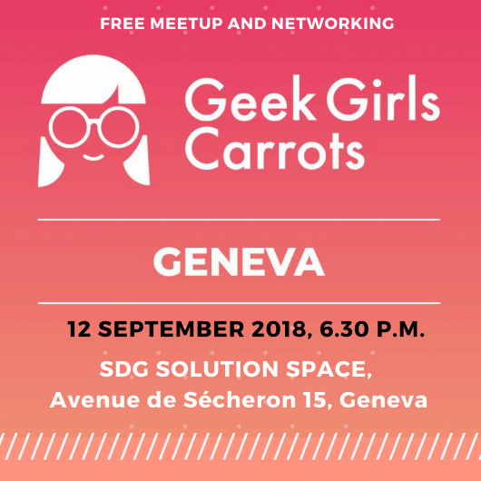 Geek Girls Carrots Geneva #7: R, Smart Offices and Human Rights in STEM