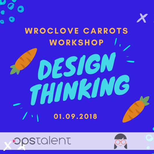 Workshop Wroclove Carrots – Design Thinking